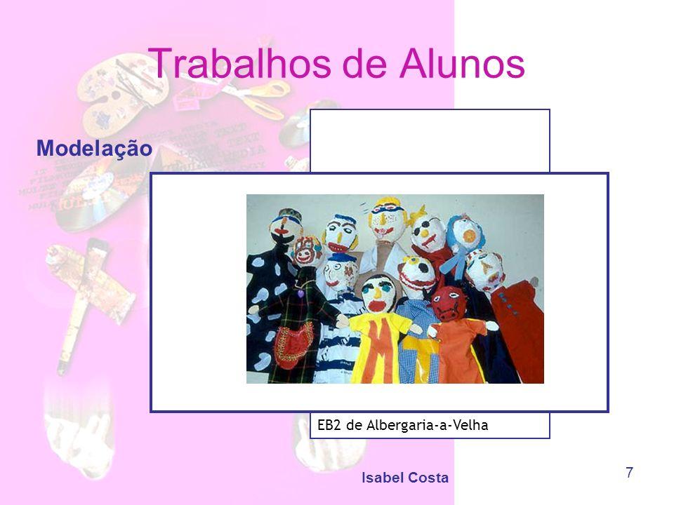Trabalhos de Alunos Modelação EB2 de Albergaria-a-Velha Isabel Costa