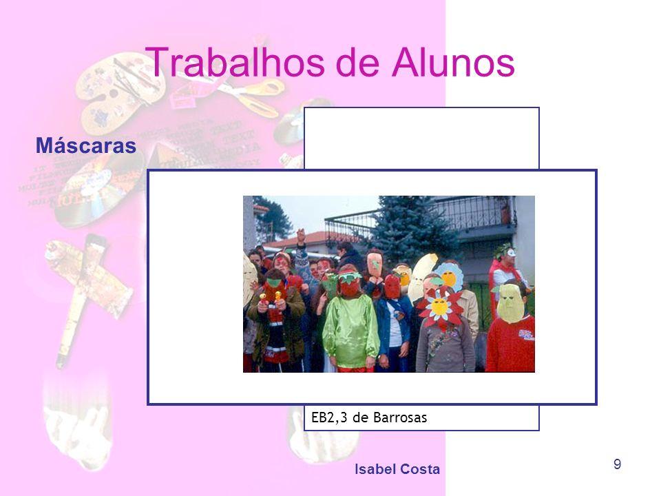 Trabalhos de Alunos Máscaras EB2,3 de Barrosas Isabel Costa