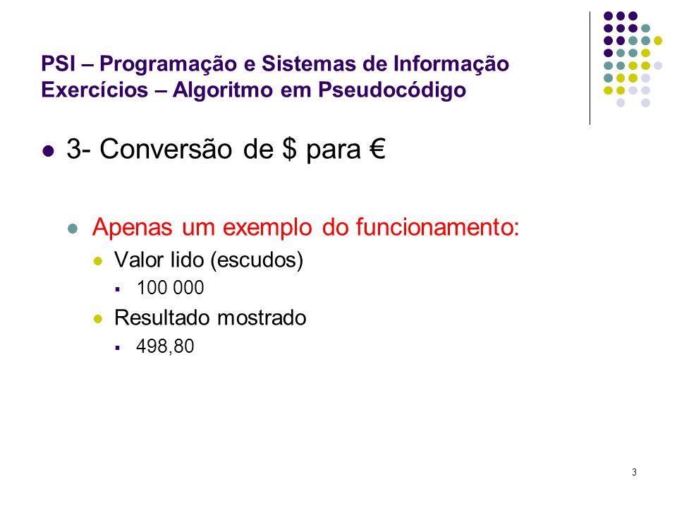 3- Conversão de $ para € Apenas um exemplo do funcionamento: