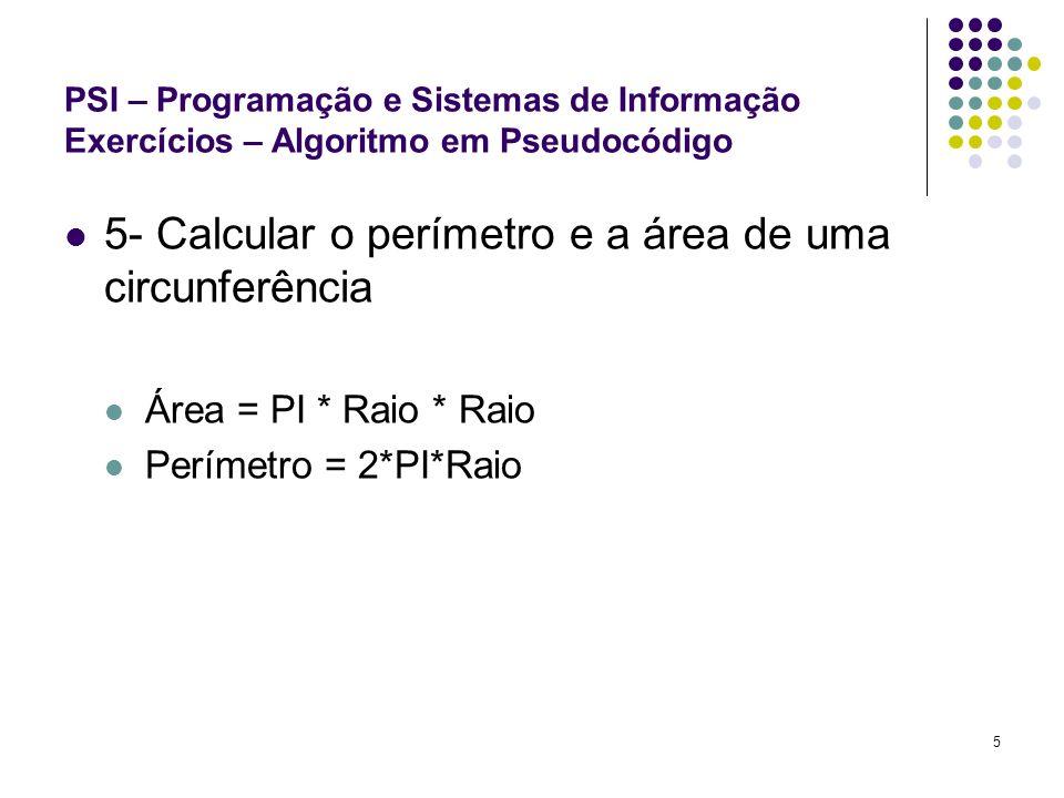 5- Calcular o perímetro e a área de uma circunferência