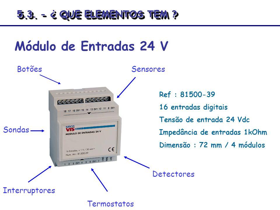Módulo de Entradas 24 V 5.3. - ¿ QUE ELEMENTOS TEM Botões Sensores