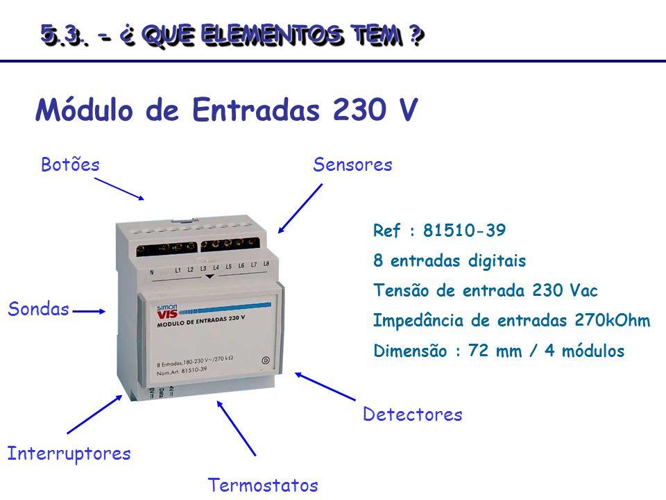 Módulo de Entradas 230 V 5.3. - ¿ QUE ELEMENTOS TEM Botões Sensores