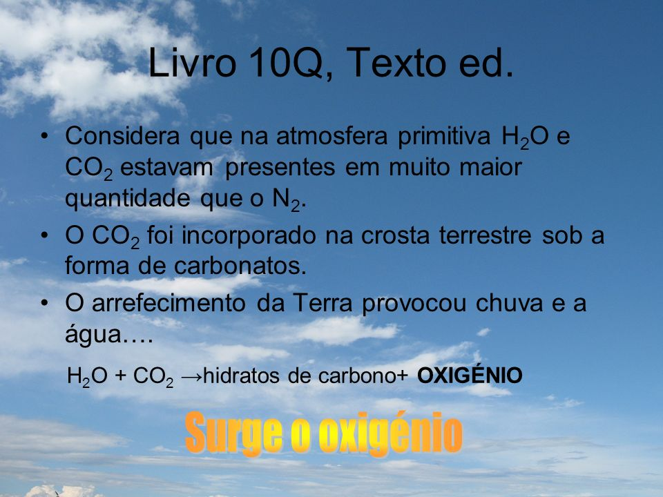 Livro 10Q, Texto ed. Surge o oxigénio