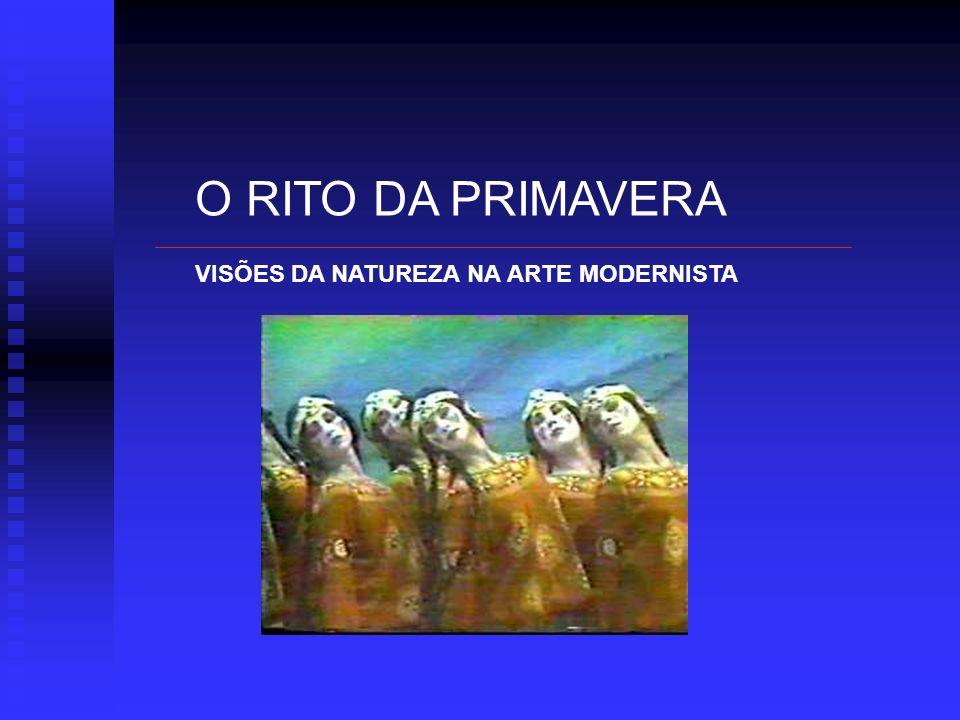 O RITO DA PRIMAVERA VISÕES DA NATUREZA NA ARTE MODERNISTA