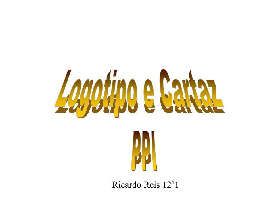 Logotipo e Cartaz PPI Ricardo Reis 12º1