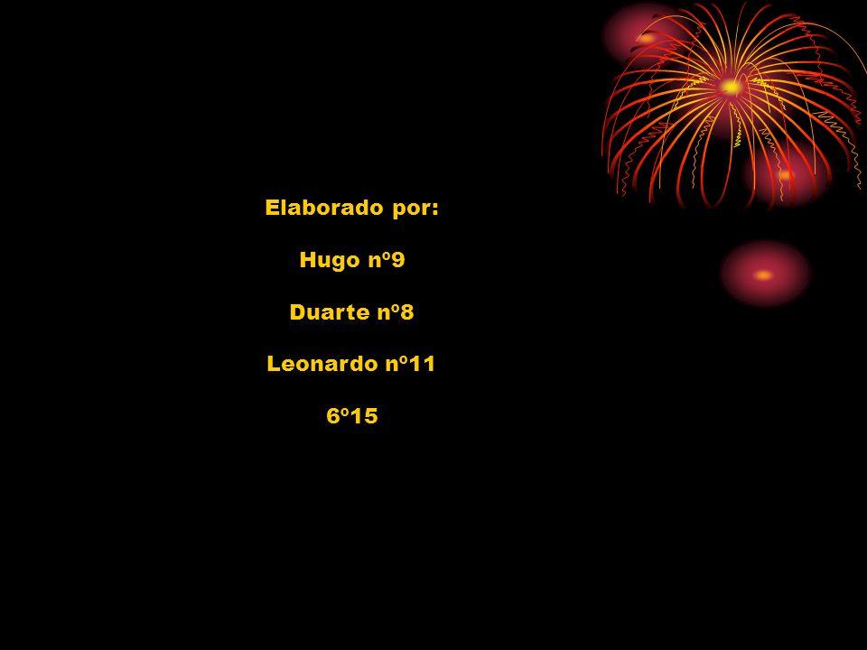 Elaborado por: Hugo nº9 Duarte nº8 Leonardo nº11 6º15