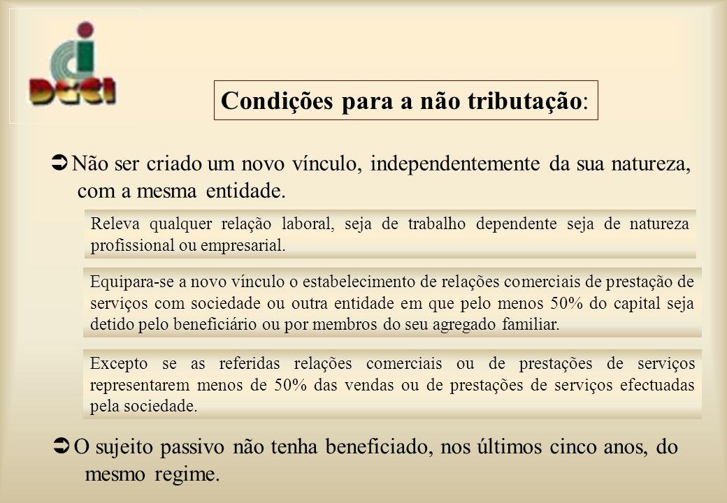 Condições para a não tributação:
