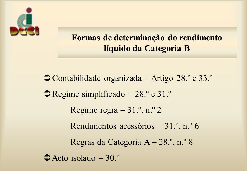 Formas de determinação do rendimento líquido da Categoria B
