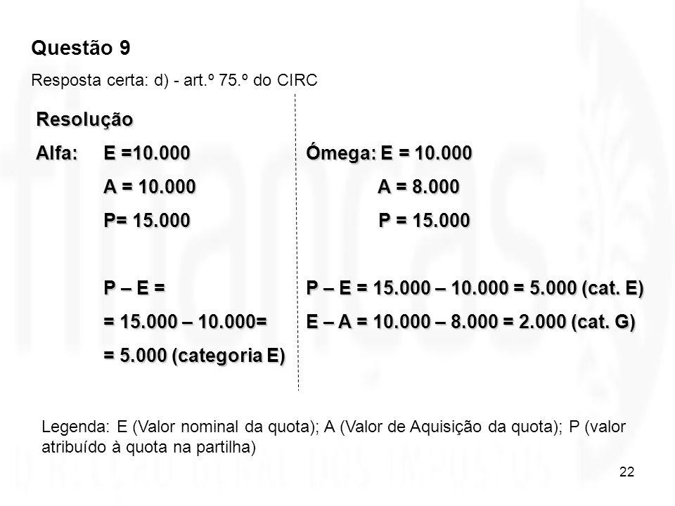 Questão 9 Resolução Alfa: E =10.000 Ómega: E = 10.000
