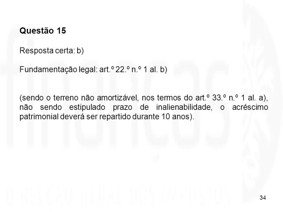 Questão 15 Resposta certa: b)