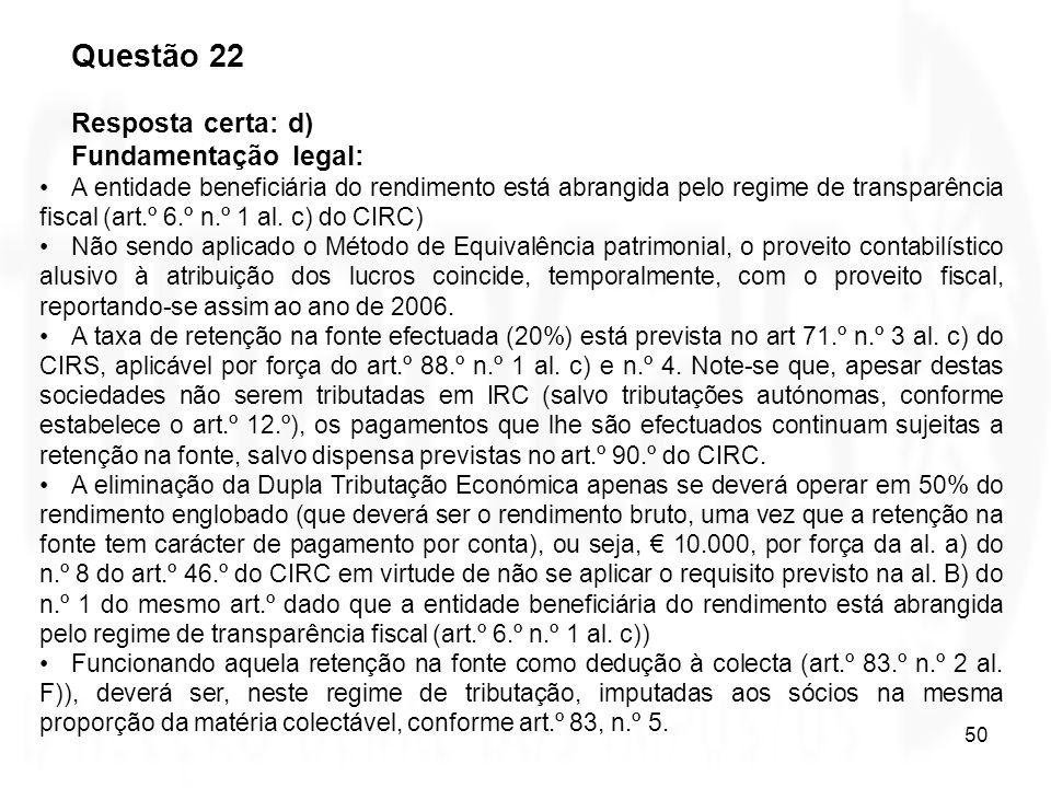 Questão 22 Resposta certa: d) Fundamentação legal: