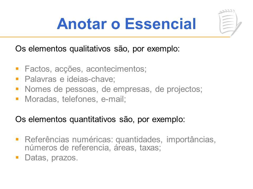 Anotar o Essencial Os elementos qualitativos são, por exemplo: