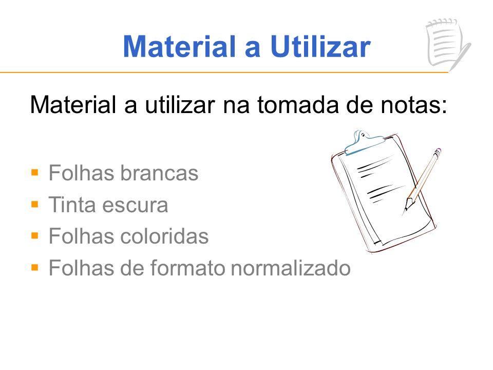 Material a Utilizar Material a utilizar na tomada de notas: