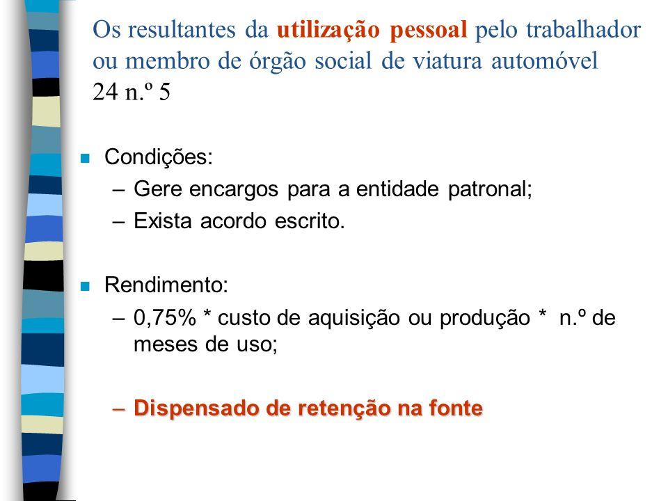 Os resultantes da utilização pessoal pelo trabalhador ou membro de órgão social de viatura automóvel 24 n.º 5