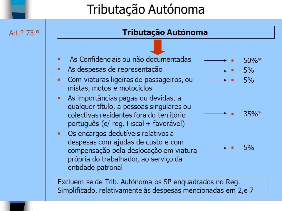 Tributação Autónoma Tributação Autónoma Art.º 73.º