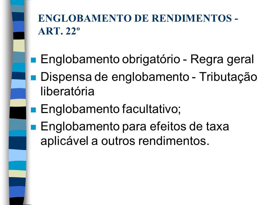 ENGLOBAMENTO DE RENDIMENTOS - ART. 22º