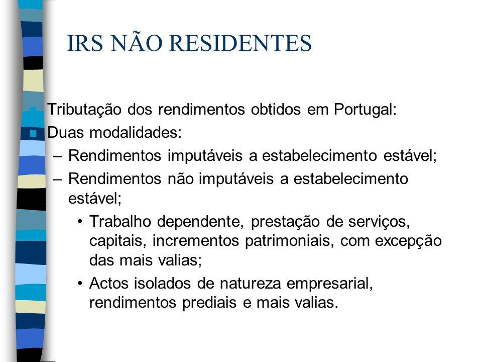 IRS NÃO RESIDENTES Tributação dos rendimentos obtidos em Portugal:
