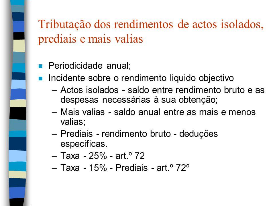 Tributação dos rendimentos de actos isolados, prediais e mais valias