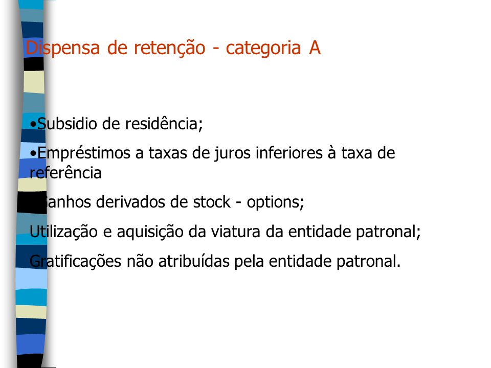 Dispensa de retenção - categoria A