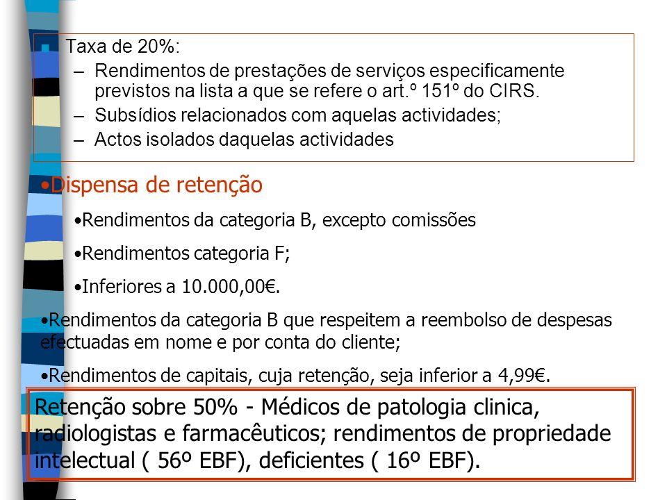Taxa de 20%: Rendimentos de prestações de serviços especificamente previstos na lista a que se refere o art.º 151º do CIRS.