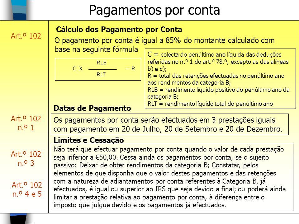 Pagamentos por conta Cálculo dos Pagamento por Conta Art.º 102