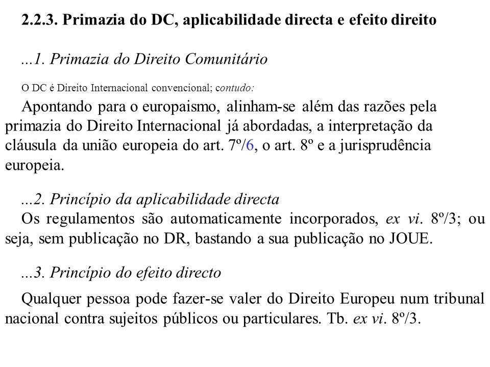 2.2.3. Primazia do DC, aplicabilidade directa e efeito direito