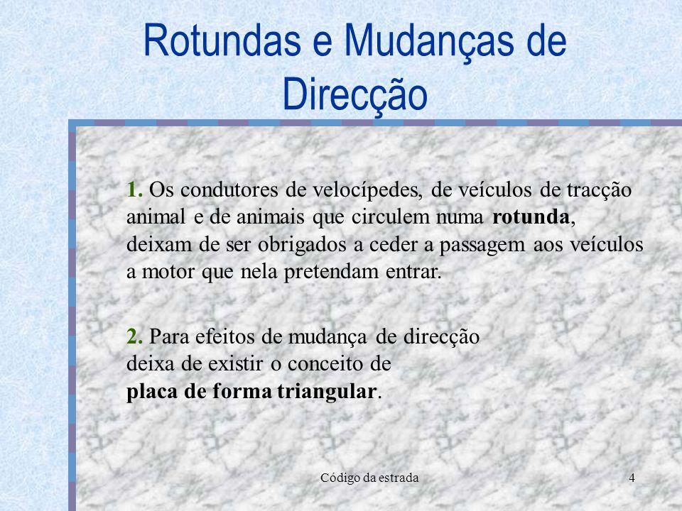 Rotundas e Mudanças de Direcção