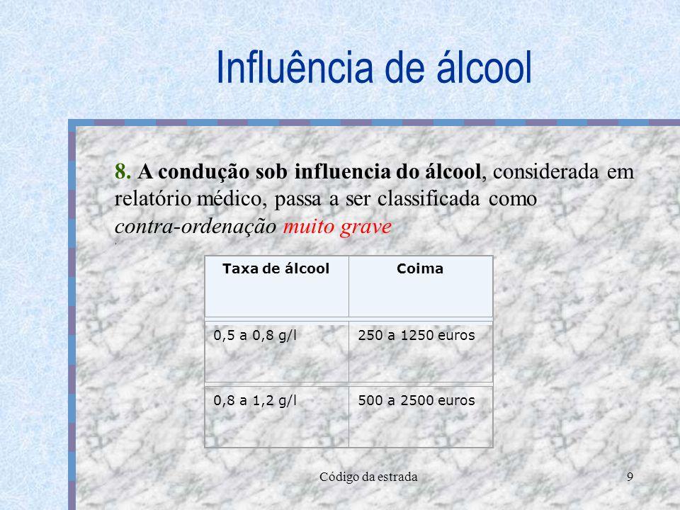 Influência de álcool 8. A condução sob influencia do álcool, considerada em. relatório médico, passa a ser classificada como.