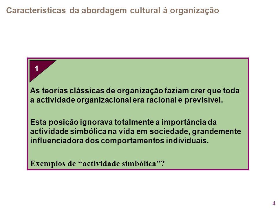 1. Características da abordagem cultural à organização