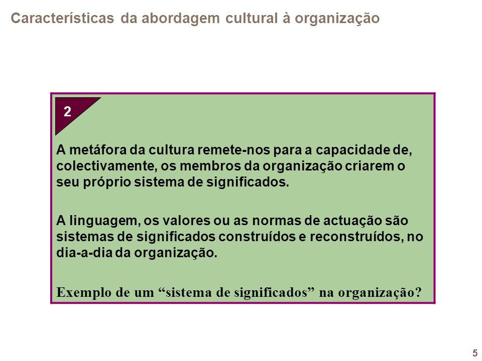 2. Características da abordagem cultural à organização