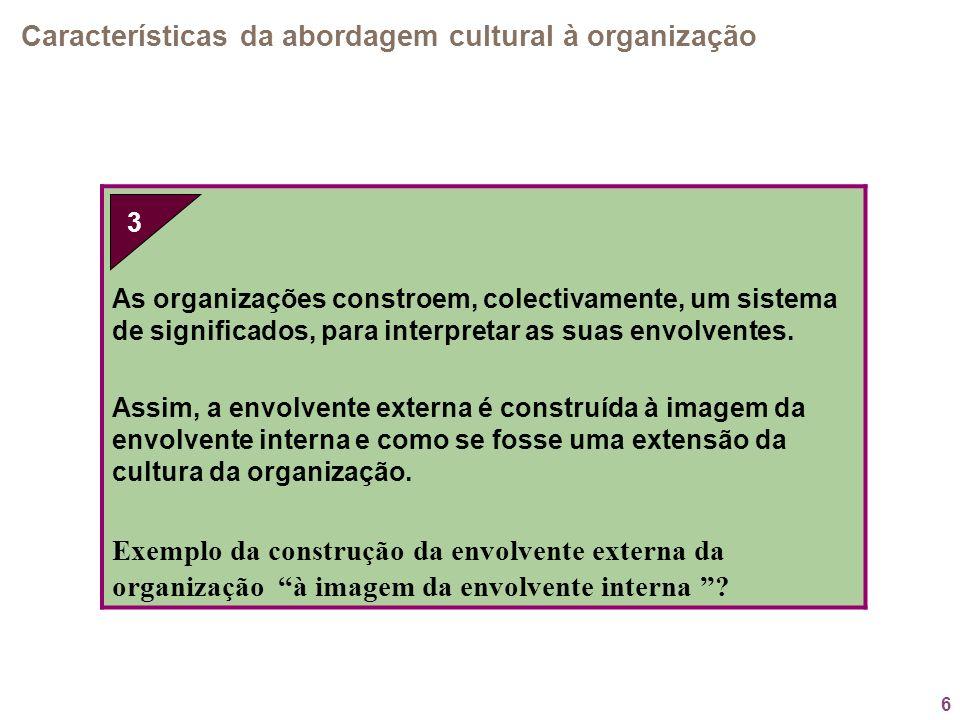3. Características da abordagem cultural à organização