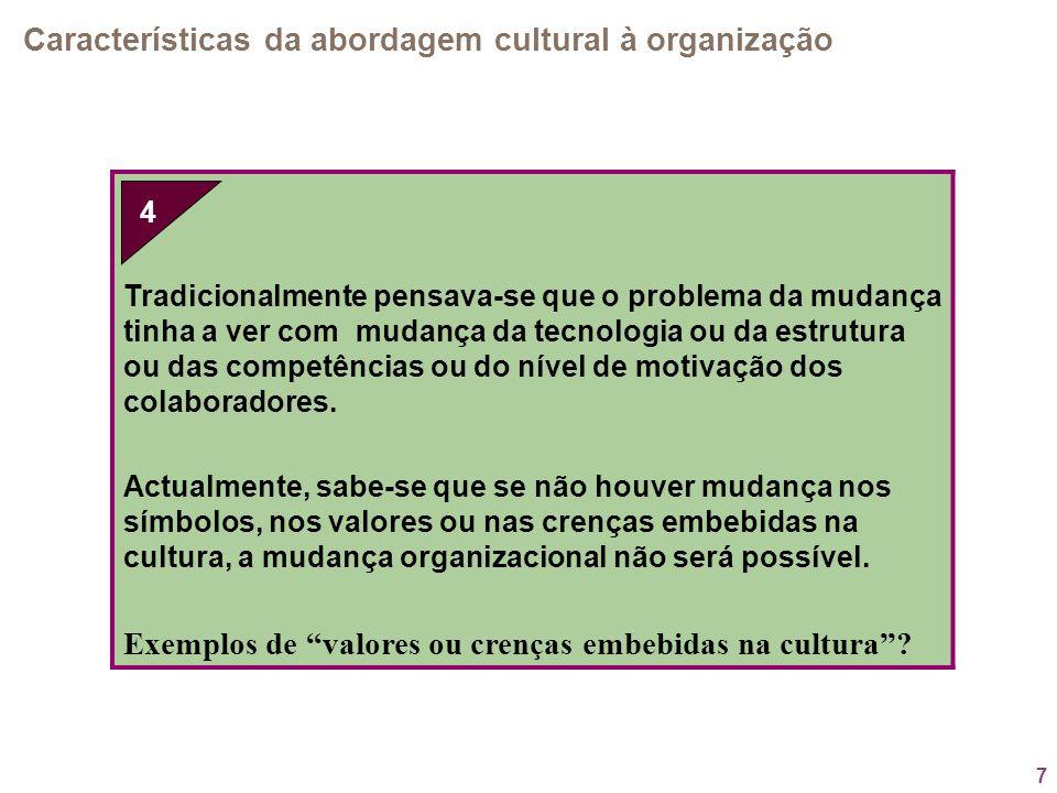 4. Características da abordagem cultural à organização
