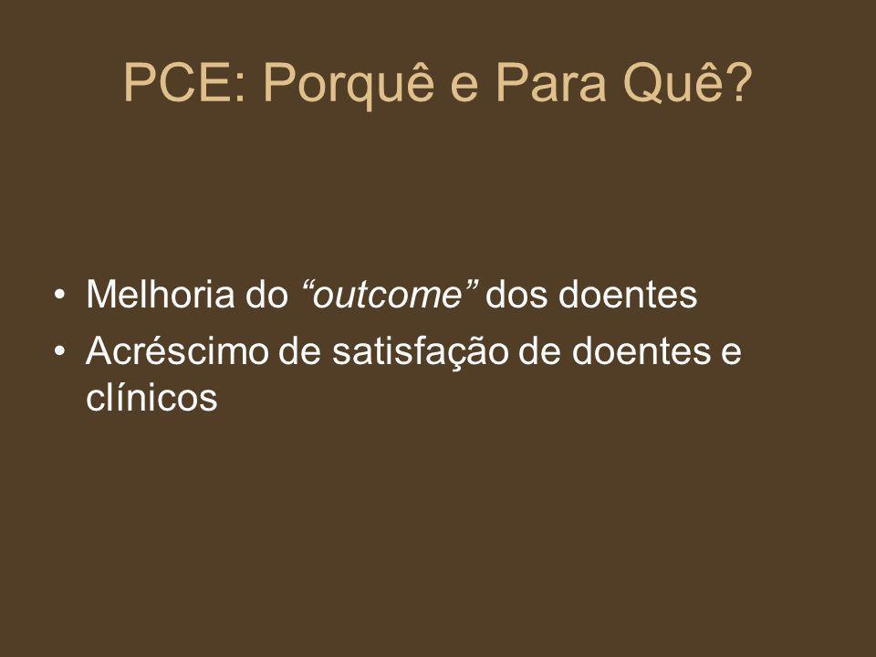 PCE: Porquê e Para Quê Melhoria do outcome dos doentes