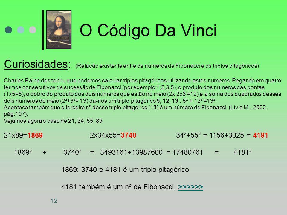 O Código Da Vinci Curiosidades: (Relação existente entre os números de Fibonacci e os triplos pitagóricos)