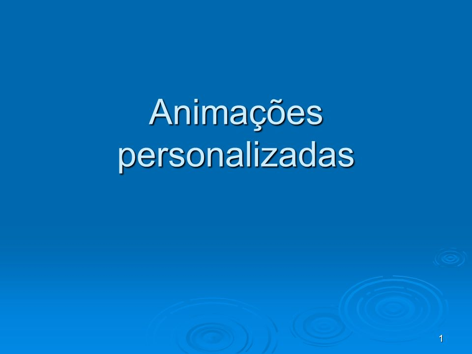 Animações personalizadas