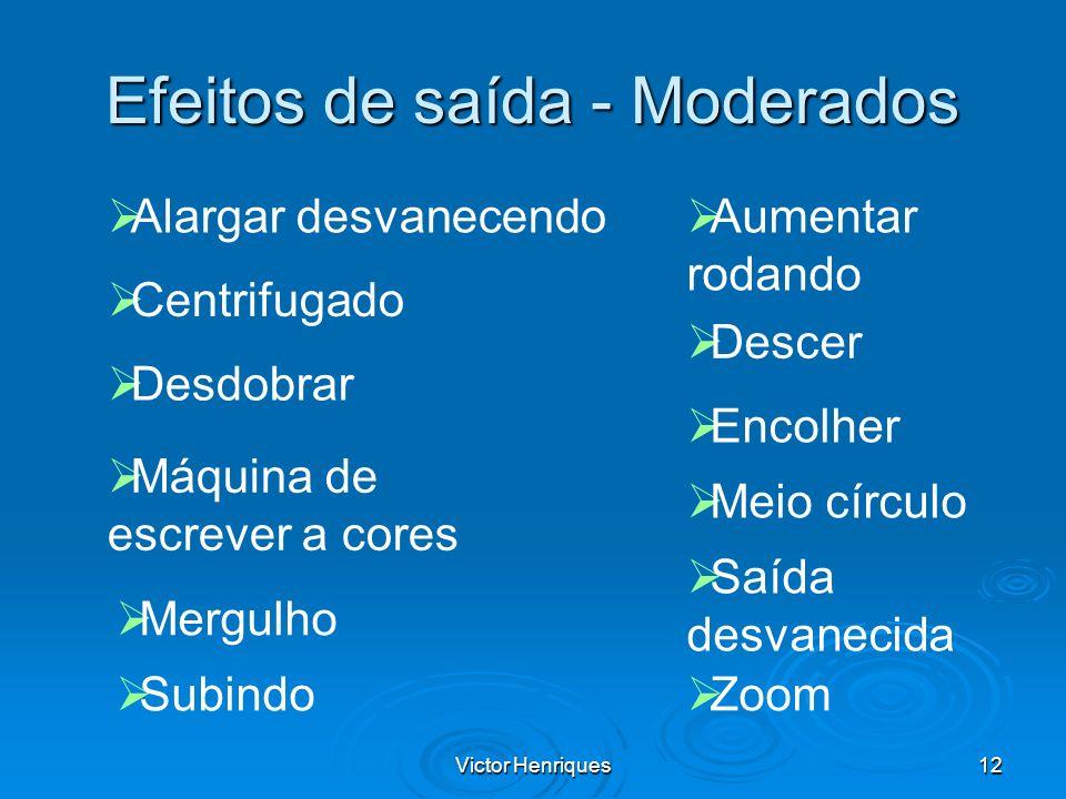 Efeitos de saída - Moderados