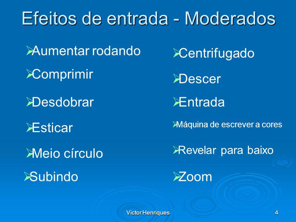 Efeitos de entrada - Moderados