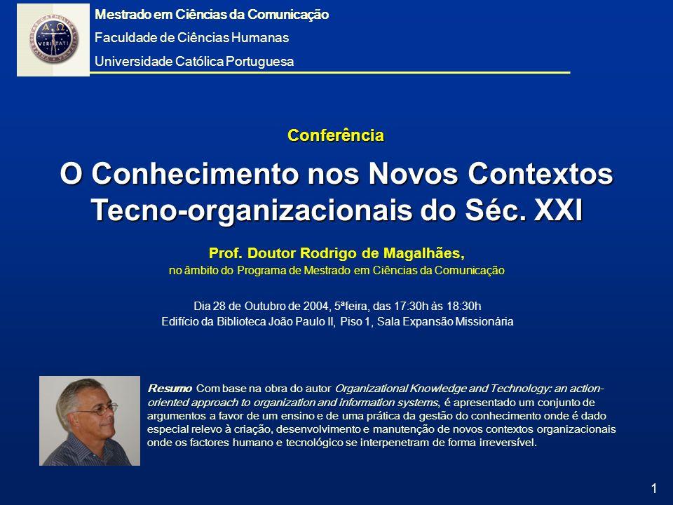 O Conhecimento nos Novos Contextos Tecno-organizacionais do Séc. XXI