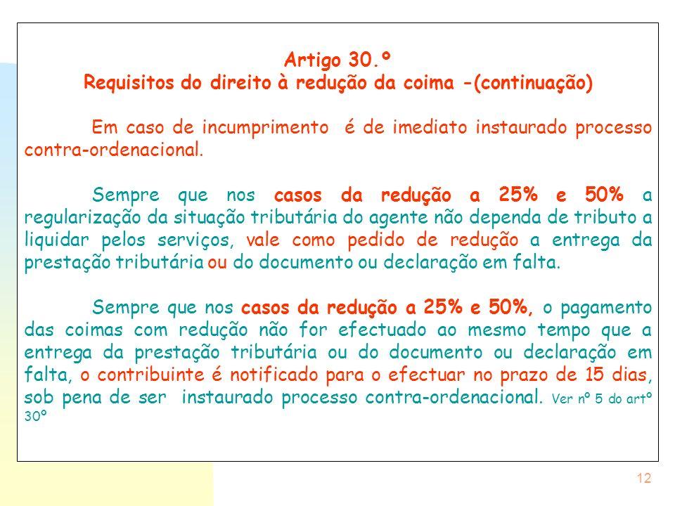 Requisitos do direito à redução da coima -(continuação)