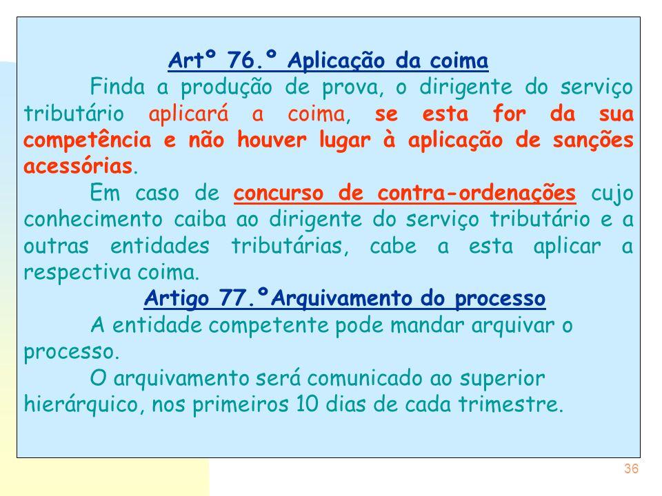 Artº 76.º Aplicação da coima Artigo 77.ºArquivamento do processo