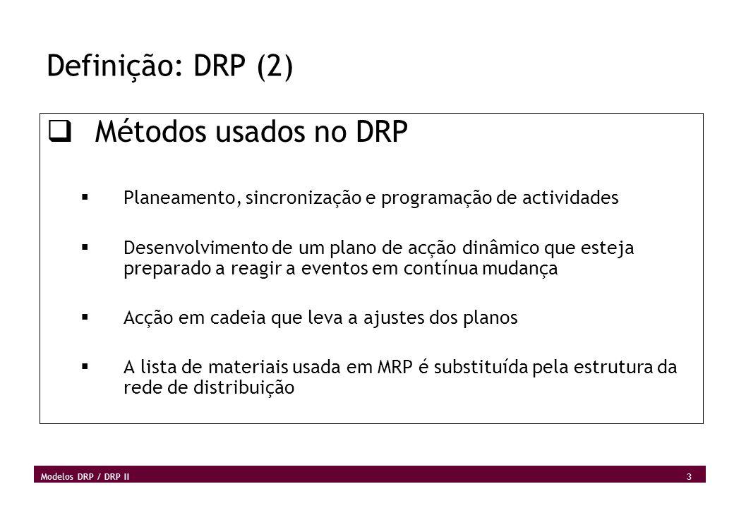 Definição: DRP (2) Métodos usados no DRP