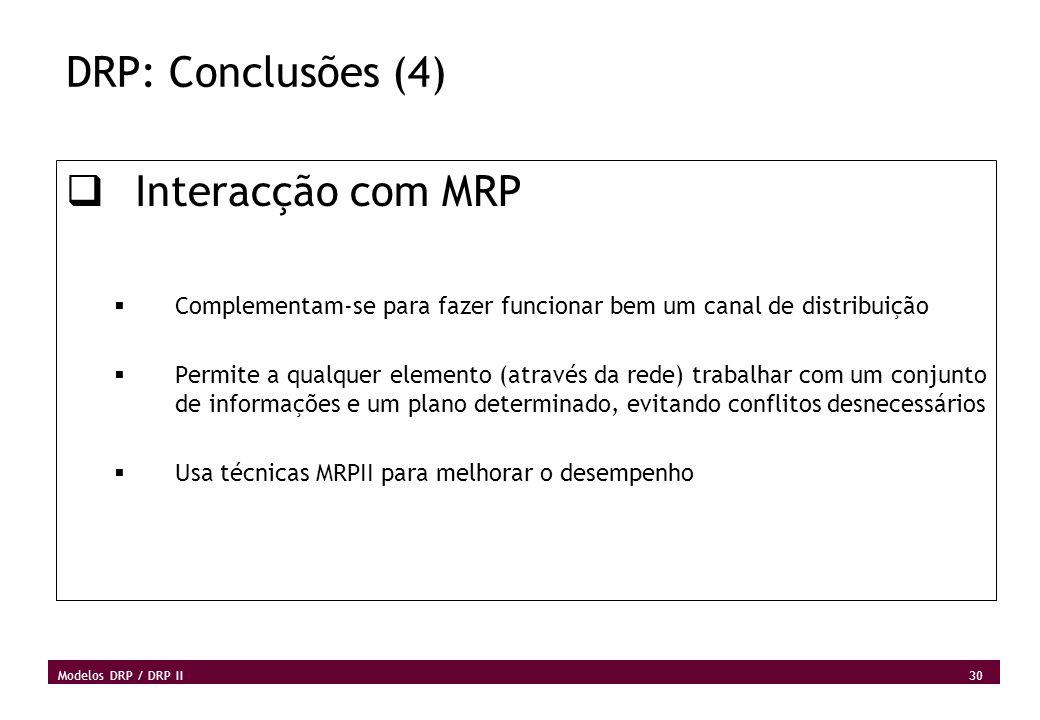 DRP: Conclusões (4) Interacção com MRP