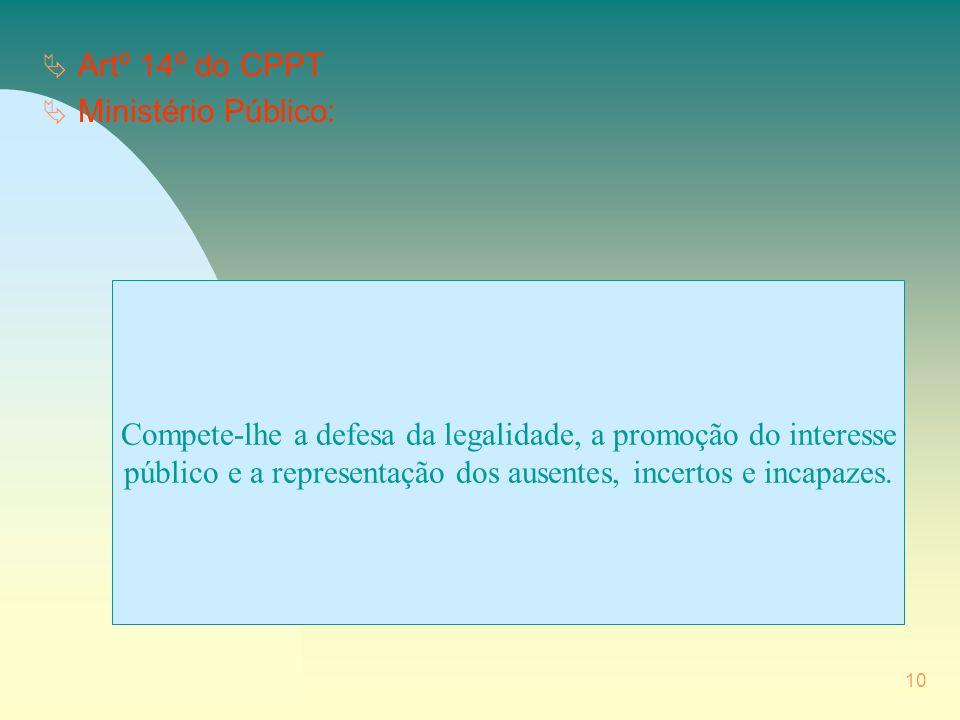 Compete-lhe a defesa da legalidade, a promoção do interesse