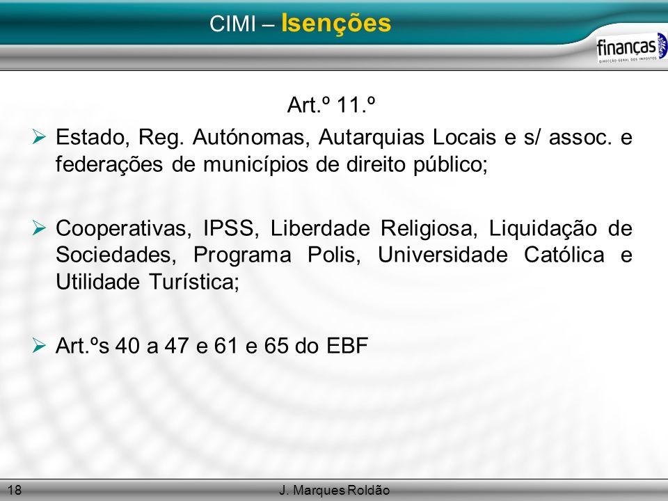 CIMI – Isenções Art.º 11.º. Estado, Reg. Autónomas, Autarquias Locais e s/ assoc. e federações de municípios de direito público;