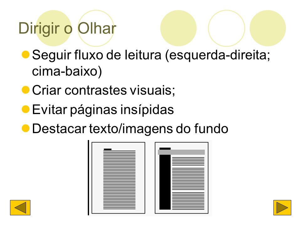 Dirigir o Olhar Seguir fluxo de leitura (esquerda-direita; cima-baixo)