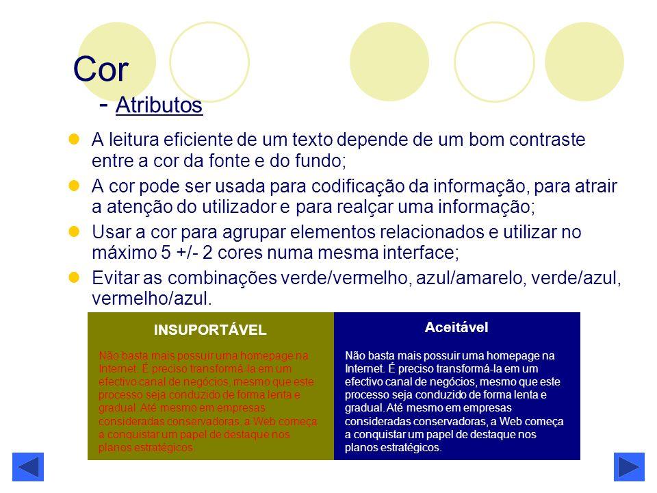 Cor - AtributosA leitura eficiente de um texto depende de um bom contraste entre a cor da fonte e do fundo;