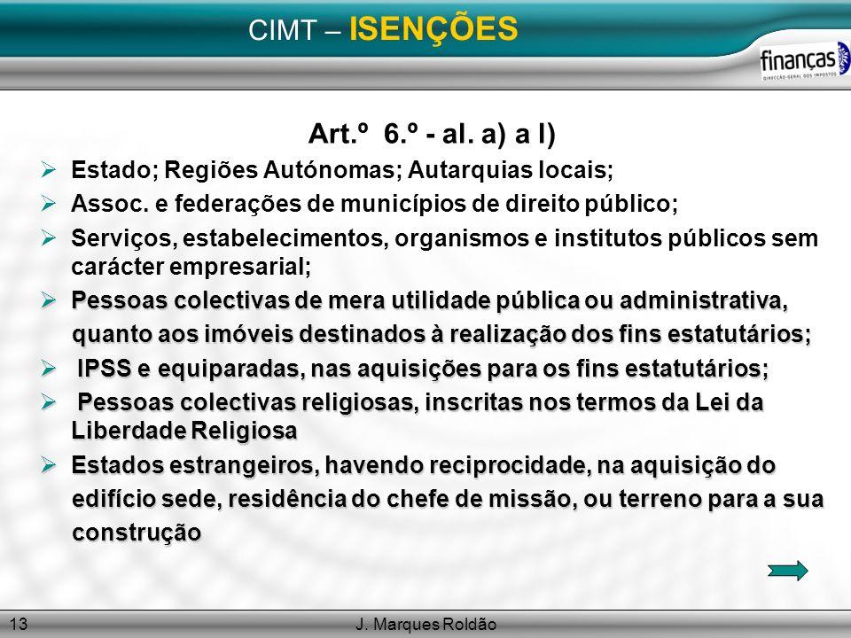 CIMT – ISENÇÕES Art.º 6.º - al. a) a l)