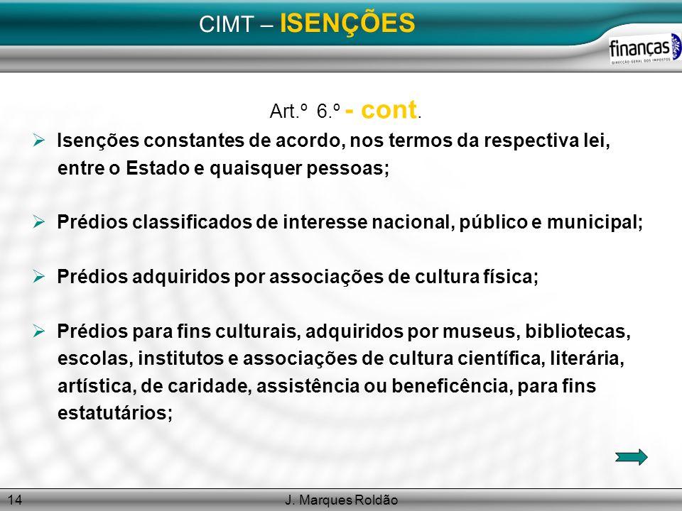 CIMT – ISENÇÕES Art.º 6.º - cont.