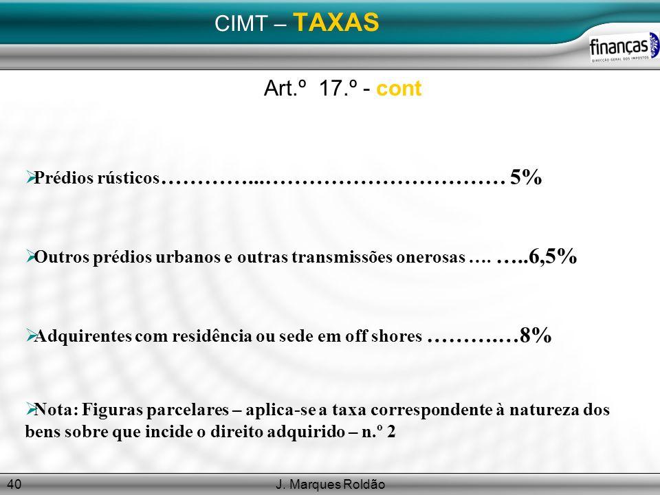 CIMT – TAXAS Art.º 17.º - cont Prédios rústicos…………...…………………………… 5%