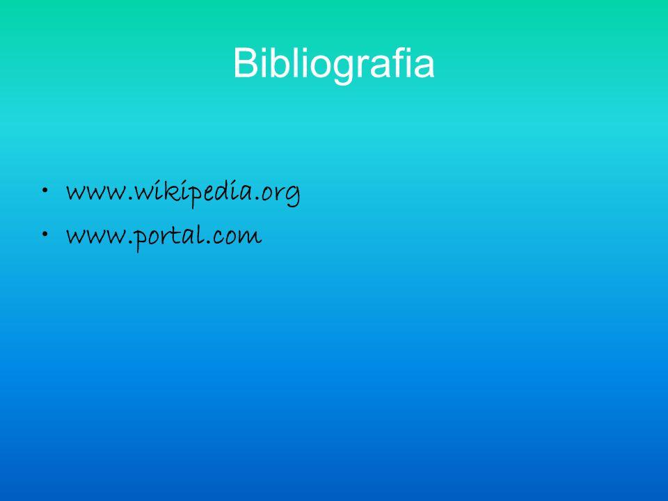 Bibliografia www.wikipedia.org www.portal.com